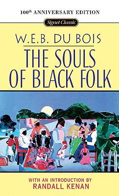 SOULS OF BLACK FOLK, DU BOIS, W.E.B.
