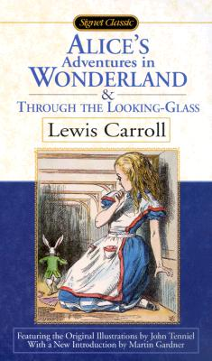 Image for Alice's Adventures in Wonderland and Through the Looking Glass (Signet Classics)