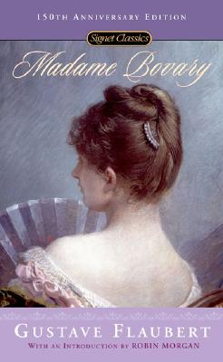 Madame Bovary: 150th Anniversary Edition (Signet Classics), Gustave Flaubert