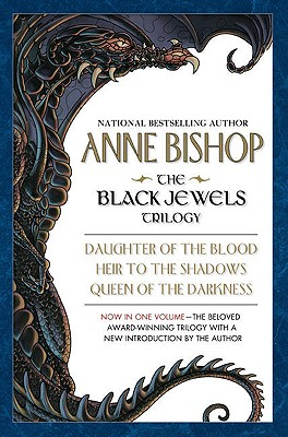 The Black Jewels: Trilogy: Daughter of the Blood / Heir to the Shadows / Queen of the Darkness, Anne  Bishop