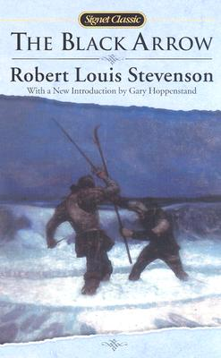 BLACK ARROW : A TALE OF THE TWO ROSES, ROBERT LOUIS STEVENSON