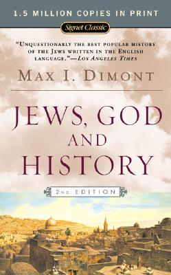 Jews, God, and History (50th Anniversary Edition), Max I. Dimont