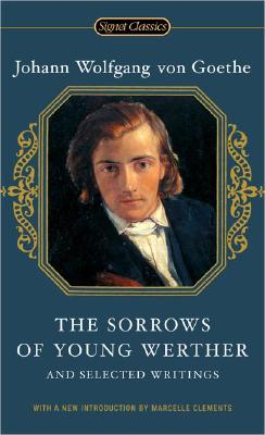 Image for The Sorrows of Young Werther and Selected Writings (Signet Classics)