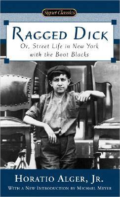 "Image for ""Ragged Dick: Or, Street Life in New York with the Boot Blacks (Signet Classics)"""