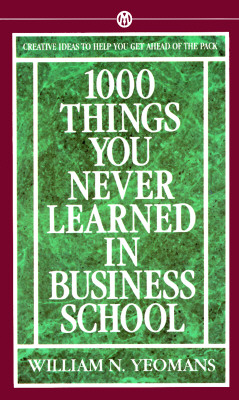 Image for 1000 Things You Never Learned in Business School: How to Manage Your Fast-Track Career
