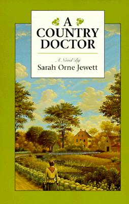 A Country Doctor: A Novel (Meridian classics), Jewett, Sarah Orne
