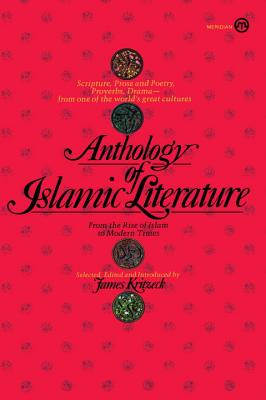 Image for Anthology of Islamic Literature: From the Rise of Islam to Modern Times