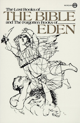 The Lost Books of the Bible and the Forgotten Books of Eden (Meridian), Anonymous