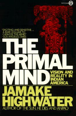 Image for The Primal Mind: Vision and Reality in Indian America