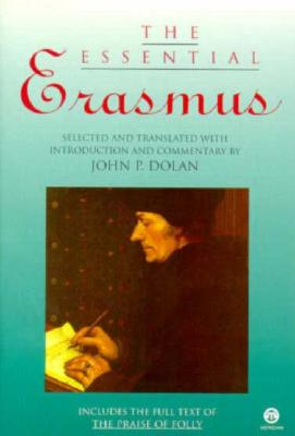Image for The Essential Erasmus: Includes the Full Text of The Praise of Folly (Essentials)