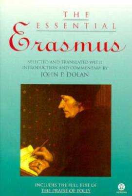The Essential Erasmus (Essentials), Desiderius Erasmus
