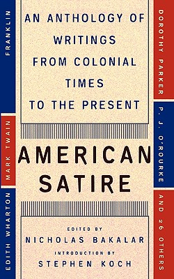 Image for American Satire: An Anthology of Writings from Colonial Times to the Present