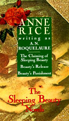 Image for The Sleeping Beauty Novels Box set: The Claiming of Sleeping Beauty / Beauty's Release / Beauty's Punishment