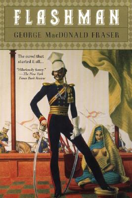 Flashman: A Novel, Fraser, George MacDonald