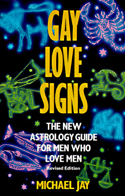 Image for Gay Love Signs: The New Astrology Guide for Men Who Love Men (Plume)