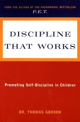 Image for Discipline That Works: Promoting Self-Discipline in Children (Plume)