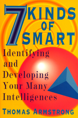 Image for 7 Kinds of Smart: Identifying and Developing Your Many Intelligences