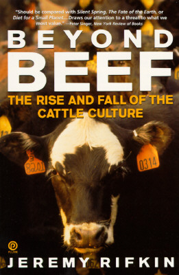 Beyond Beef: The Rise and Fall of the Cattle Culture (Plume), Rifkin, Jeremy