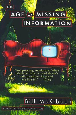 The Age of Missing Information (Plume), McKibben, Bill