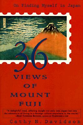 36 Views of Mount Fuji: On Finding Myself in Japan, Davidson, Cathy N.