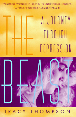 The Beast: A Journey Through Depression, Thompson, Tracy