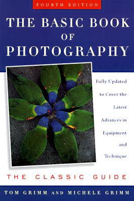Image for The Basic Book of Photography: The Classic Guide