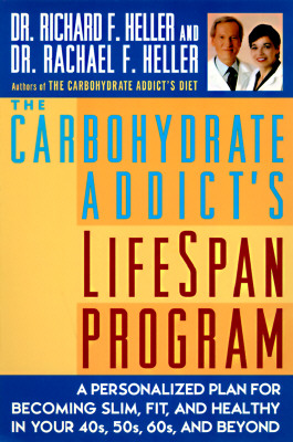 The Carbohydrate Addict's Lifespan Program: Personalized Plan for bcmg Slim Fit Healthy your 40s 50s 60s Beyond, Heller, Dr. Rachael F.; Heller, Dr. Richard F.