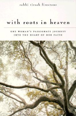 Image for With Roots in Heaven: One Woman's Passionate Journey into the Heart of her Faith