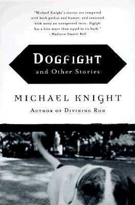 Dogfight: And Other Stories, Michael Knight