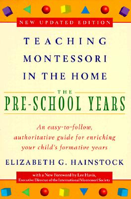 Image for Teaching Montessori in the Home: Pre-School Years: The Pre-School Years