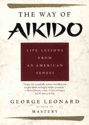 Image for The Way of Aikido: Life Lessons From An American Sensei