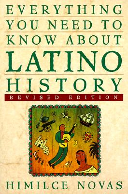 Image for Everything You Need To Know about Latino History: Revised Edtion