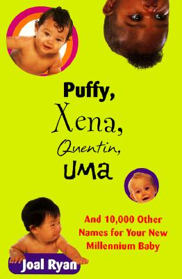 Image for Puffy, Xena, Quentin, Uma: And 10000 Other Names for Your New Millennium Baby (Collateral)
