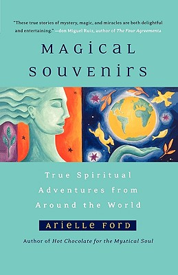 Magical Souvenirs: Mystical Travel Stories from Around the World, Ford, Arielle