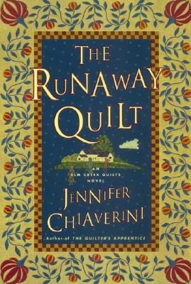 The Runaway Quilt (Elm Creek Quilts Series #4), Chiaverini, Jennifer