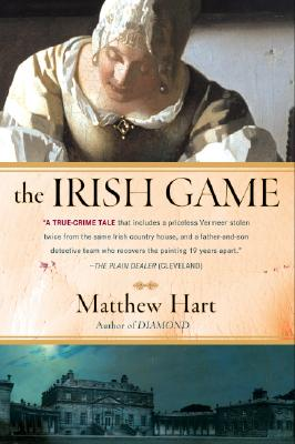 Image for The Irish Game: A True Story of Crime and Art