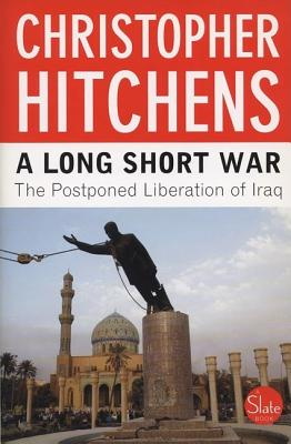 Image for A Long Short War: The Postponed Liberation of Iraq