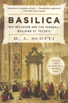 Image for Basilica: The Splendor and the Scandal: Building St. Peter's