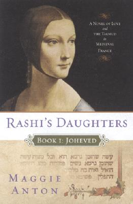 Image for Rashi's Daughters, Book I: Joheved: A Novel of Love and the Talmud in Medieval France