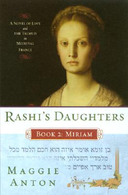 Rashi's Daughters, Book 2: Miriam, Anton, Maggie