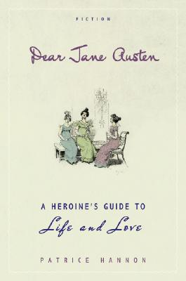 Image for Dear Jane Austen: A Heroine's Guide to Life and Love