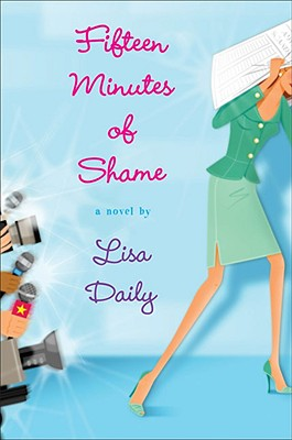 Fifteen Minutes of Shame, Lisa Daily