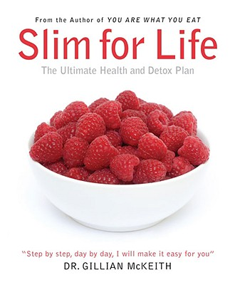 Slim for Life: The Ultimate Health and Detox Plan, McKeith, Gillian