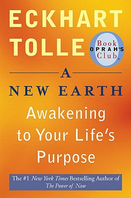 Image for A New Earth: Awakening to Your Life's Purpose (Oprah's Book Club, Selection 61)