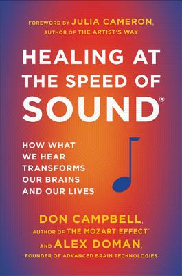Image for Healing at the Speed of Sound: How What We Hear Transforms Our Brains and Our Lives