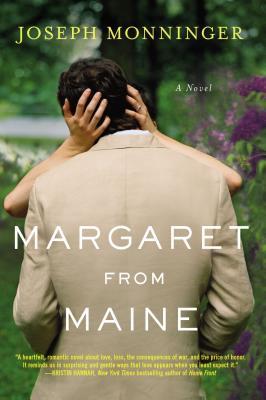 Margaret from Maine: A Novel, Monninger, Joseph
