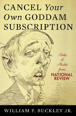 Image for Cancel Your Own Goddam Subscription: notes and asides from National Review