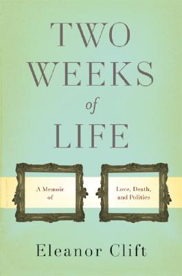 Image for Two Weeks of Life: A Memoir of Love, Death, and Politics