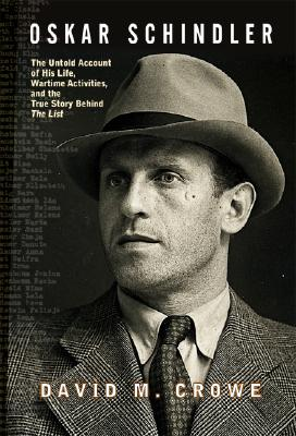 Image for Oskar Schindler: The Untold Account of His Life, Wartime Activites, and the True Story Behind the List
