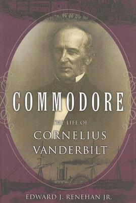 Image for Commodore: The Life of Cornelius Vanderbilt